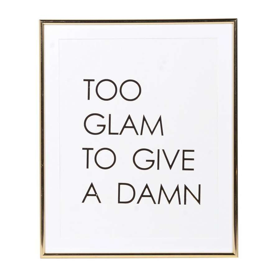 Too Glam to Give a Damn Framed Sign