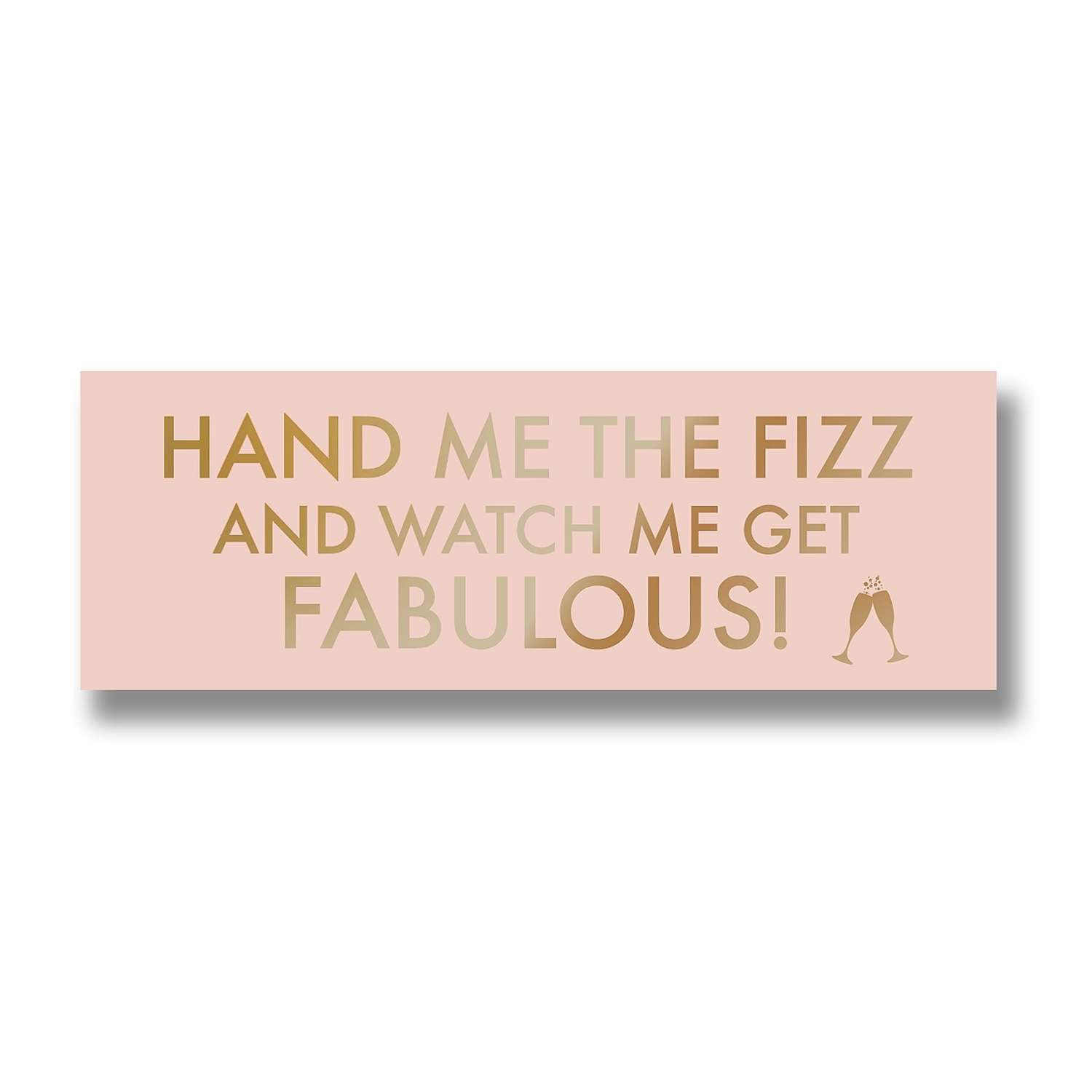 'Hand me the fizz...' Gold foil on pink background